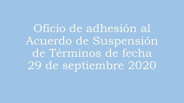 Oficio de adhesión al Acuerdo de Suspensión de Términos 29 de Septiembre
